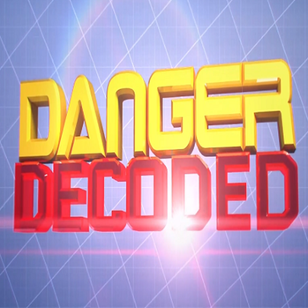 Danger Decoded